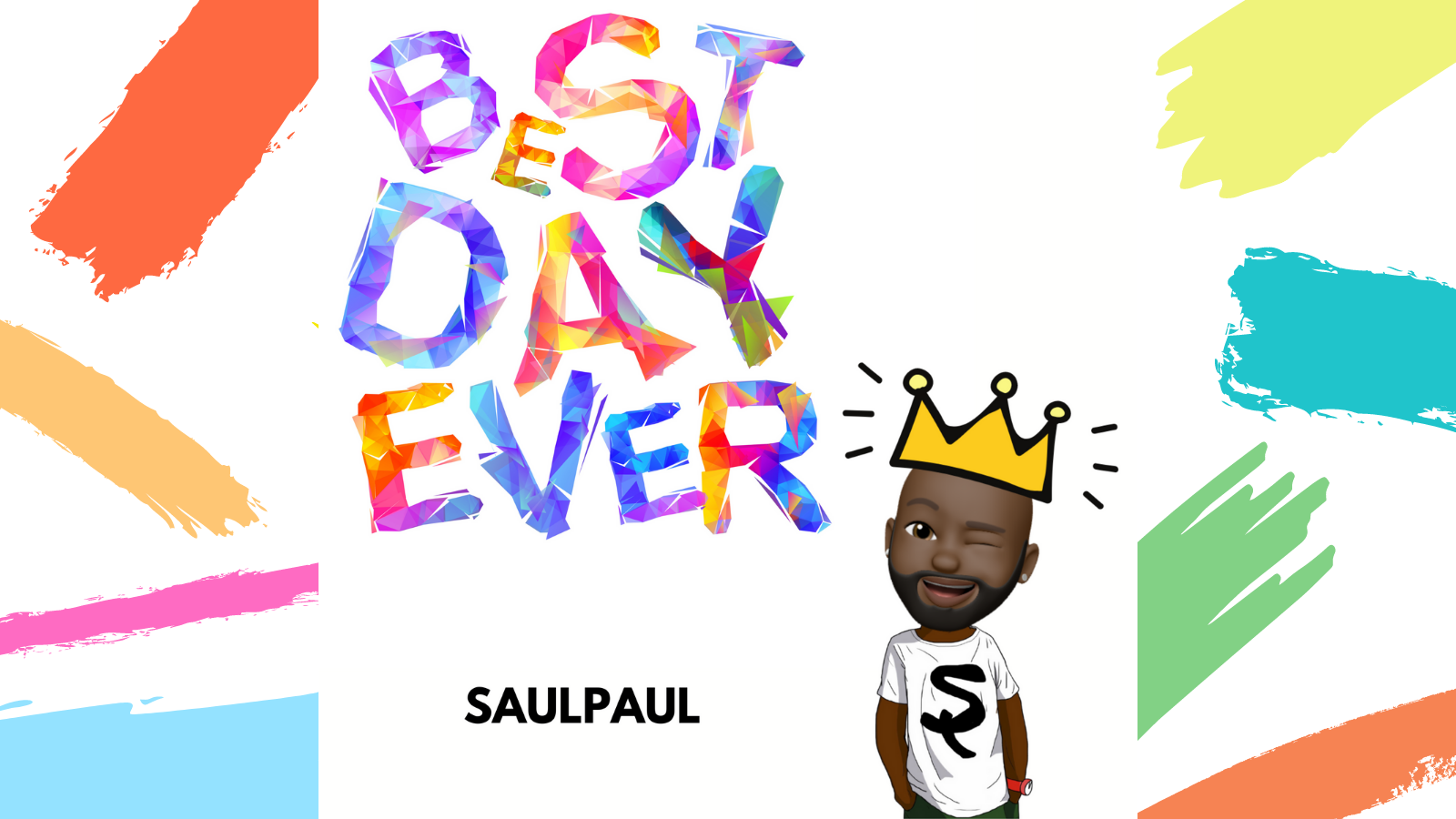 SaulPaul's Newest Single: Best Day Ever
